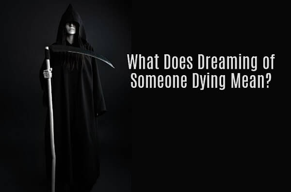 Someone Dying Dream Meaning