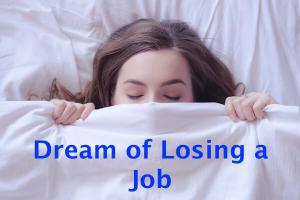 What Does It Mean When You Dream of Losing a Job: Let's Interpret!