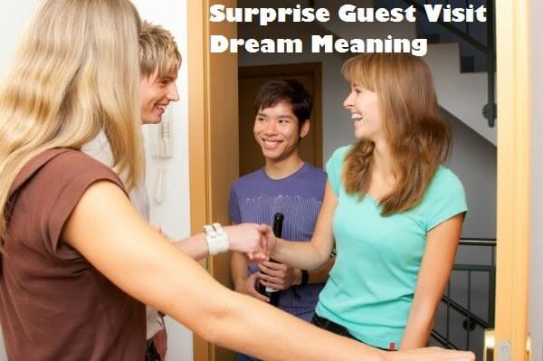 Surprise Guest Visit Dream Meaning: What Does It Mean? Let's Interpret!