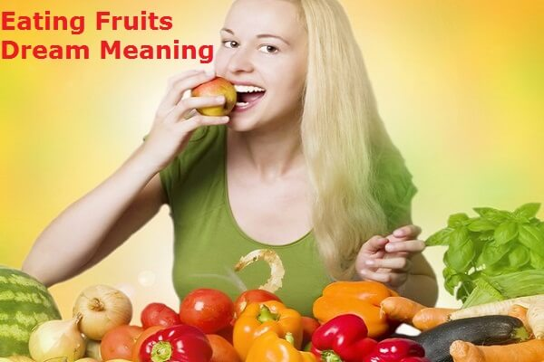 Eating Fruits Dream Meaning: What Dream About Fruits Means? Let's Interpret!