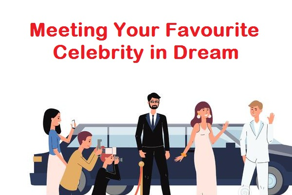 Meeting Your Favourite Celebrity in Dream