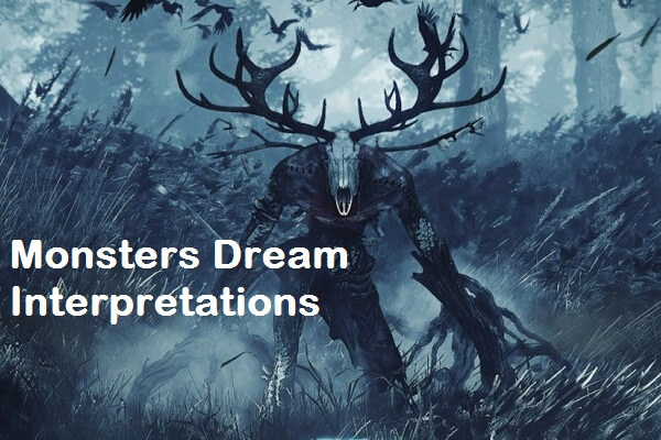 Monsters Dream Meaning and Interpretation: What Does It Mean?